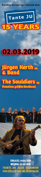 02.03.2019 | 15 Jahre Tante JU mit Jürgen Kerth  The Souldiers | Club Tante JU, Dresden